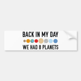 We Had Eight Planets Bumper Sticker
