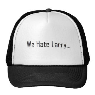 We hate Larry Cap