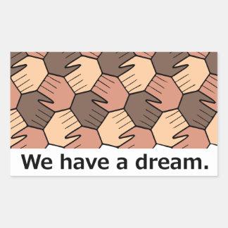 We Have a Dream. Rectangular Sticker