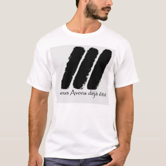 """""""We have already been here"""" T-Shirt"""