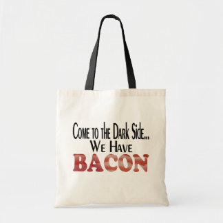 We Have Bacon Budget Tote Bag