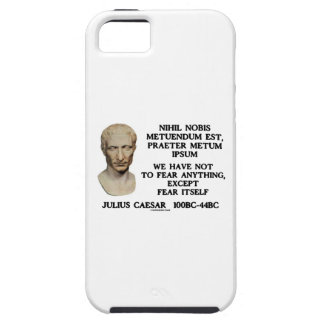 We Have Not To Fear Anything Except Fear Itself iPhone 5 Case