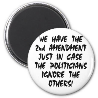 We Have The 2nd Amendment Just In Case 6 Cm Round Magnet