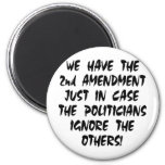 We Have The 2nd Amendment Just In Case Magnet