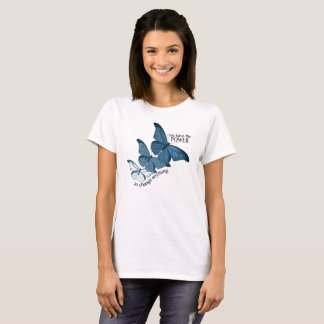 We have the Power to Change Anything ~ T-Shirt
