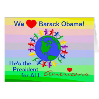 We Heart Barack Obama, President for All Americans Greeting Card