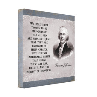 We hold these trurths - Thomas Jefferson Canvas Print
