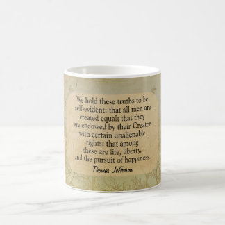 We hold these truths -Jefferson quote - coffee cup