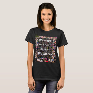 We Hope, We Dream, We Strive, We March Womens T-Shirt