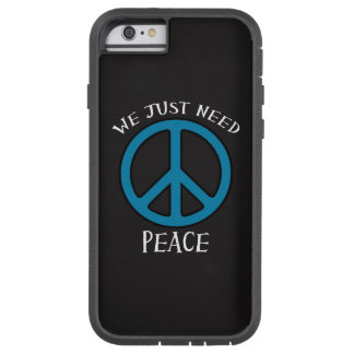 We just need peace phone case