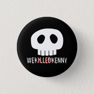 We Killed Kenny 3 Cm Round Badge