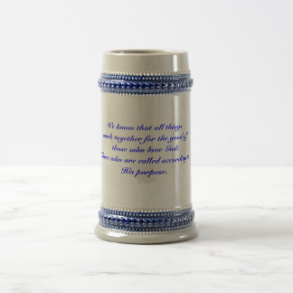 We know that all things work together cup beer steins