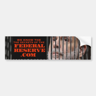 we know the secrets of the federal reserve bumper sticker