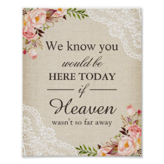 We Know You Would Be Here Rustic Burlap Floral Poster