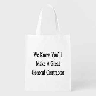 We Know You'll Make A Great General Contractor