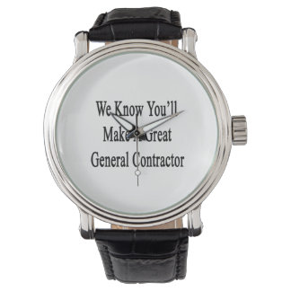 We Know You'll Make A Great General Contractor Wrist Watches