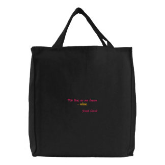 We live, as we dream - alone - Embroidered Bag