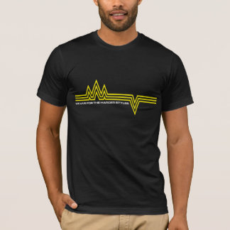 We Live For The Harder Styles T-Shirt