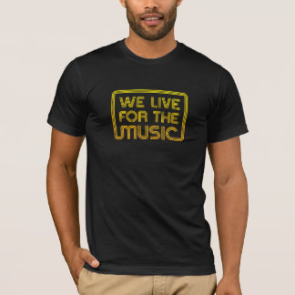 We lIve for the Music yellow with RR T-Shirt