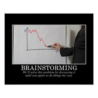 We ll Brainstorm Until You Agree With Me S Poster