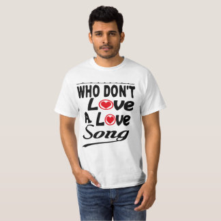 we love a love song t shirt