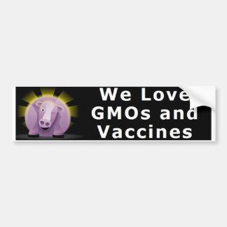 We Love GMOs and Vaccines Bumper Sticker
