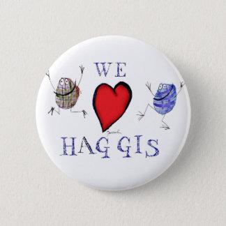 we love haggis 6 cm round badge