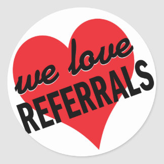 We Love Referrals business message Round Sticker