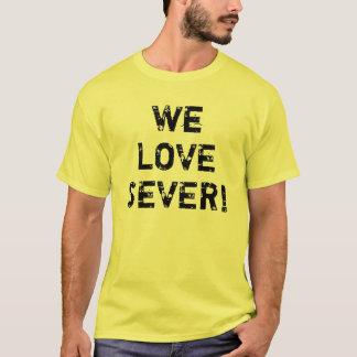 We Love Sever T-Shirt