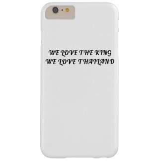 We Love The King We Love Thailand Barely There iPhone 6 Plus Case