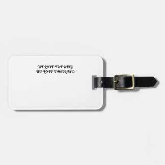 We Love The King We Love Thailand Luggage Tag