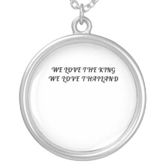 We Love The King We Love Thailand Silver Plated Necklace