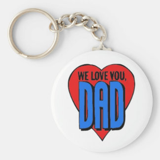 We Love You Dad Basic Round Button Key Ring