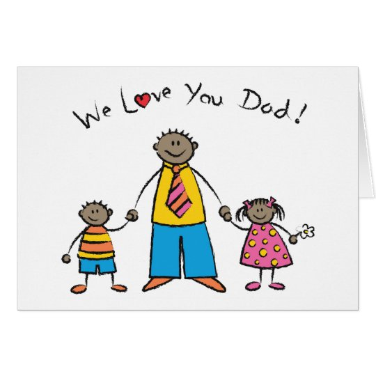 We Love You Dad Cartoon Family Happy Father's Day Card