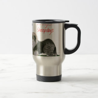 we luv old english sheepdogs, Tony Fernandes Travel Mug