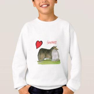 we luv shetland sheepdogs from Tony Fernandes Sweatshirt