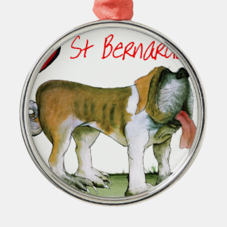we luv st bernards from Tony Fernandes Metal Ornament