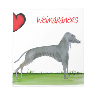 we luv weimaraners from Tony Fernandes Notepad