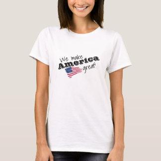 We make America great! T-Shirt