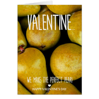 We make  the perfect pear Valentine's Day Card