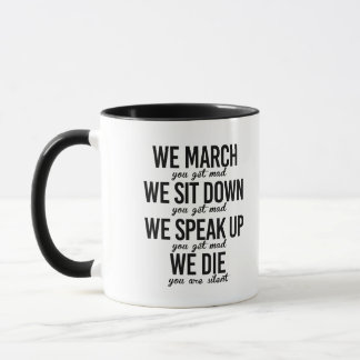 We March You Get Mad - Mug