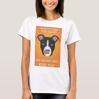 We might just kiss you T-shirt