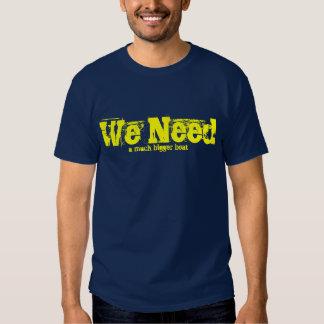 We Need A Bigger Boat Tee Shirt