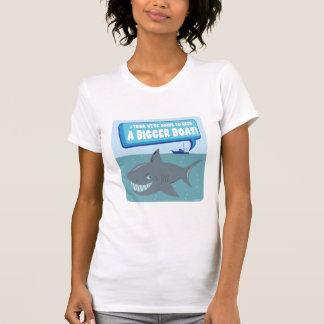 We Need A Bigger Boat Tshirt