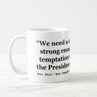 We Need A Strong President Quote by Ron Paul Basic White Mug