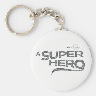 we need a super hero basic round button key ring