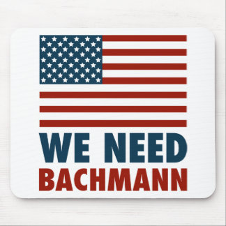 We Need Michele Bachmann Mouse Pad