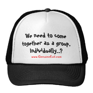 We need to come together as a group, Individual... Hat