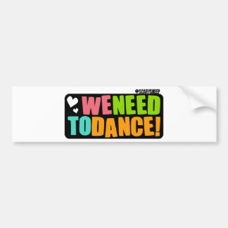 We Need to Dance Bumper Sticker