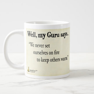 We Never Set Ourselves On Fire To Keep Others Warm Large Coffee Mug